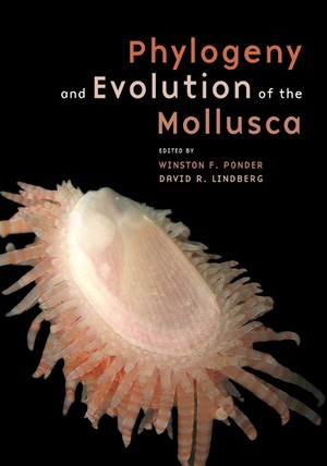 Phylogeny and Evolution of the Mollusca by Winston Ponder, David R. R. Lindberg