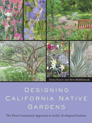 Designing California Native Gardens by Glenn Keator, Alrie Middlebrook