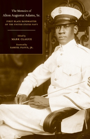 The Memoirs of Alton Augustus Adams, Sr. by Alton Augustus Adams, Mark Clague