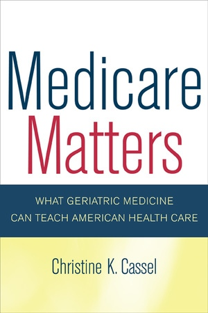 Medicare Matters by Christine Cassel