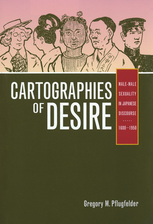 Cartographies of Desire by Gregory M. Pflugfelder