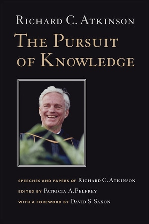 The Pursuit of Knowledge by Richard C. Atkinson, Patricia A. Pelfrey