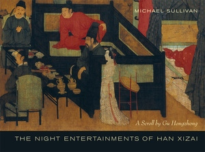 The Night Entertainments of Han Xizai by Michael Sullivan
