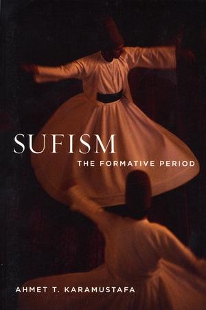Sufism by Ahmet T. Karamustafa