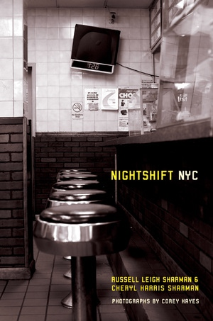 Nightshift NYC by Russell Leigh Sharman, Cheryl Harris Sharman