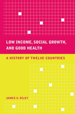 Low Income, Social Growth, and Good Health by James C. Riley