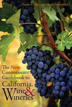 The New Connoisseurs' Guidebook to California Wine and Wineries by Charles E. Olken, Joseph Furstenthal