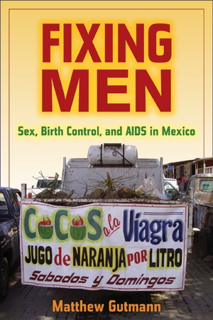 Fixing Men by Matthew C. Gutmann