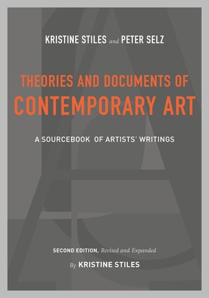 Theories and Documents of Contemporary Art by Kristine Stiles, Peter Selz