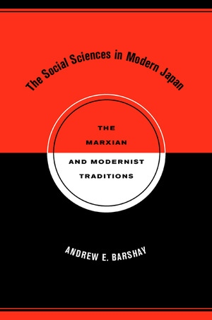 The Social Sciences in Modern Japan by Andrew E. Barshay