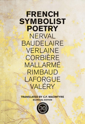French Symbolist Poetry, 50th Anniversary Edition, Bilingual Edition by