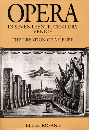 Opera in Seventeenth-Century Venice by Ellen Rosand