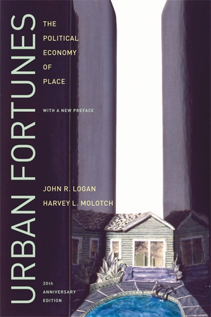 Urban Fortunes by John R. Logan, Harvey Molotch