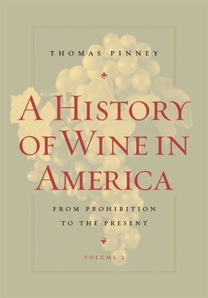 A History of Wine in America, Volume 2 by Thomas Pinney