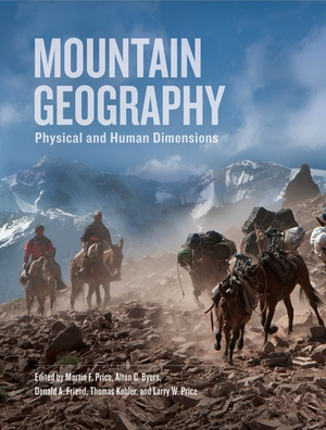 Mountain Geography by Martin F. Price, Alton C. Byers, Donald A. Friend