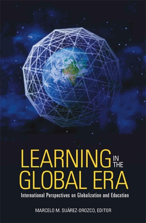 Learning in the Global Era by Marcelo Suarez-Orozco