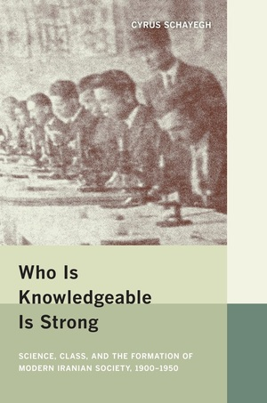 Who Is Knowledgeable Is Strong by Cyrus Schayegh