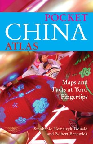 Pocket China Atlas by Stephanie Hemelryk Donald, Robert Benewick