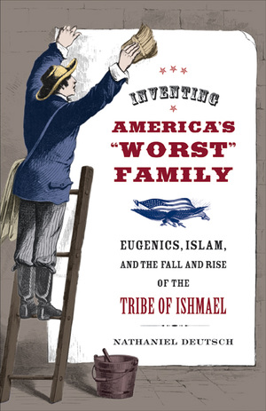Inventing America's Worst Family by Nathaniel Deutsch