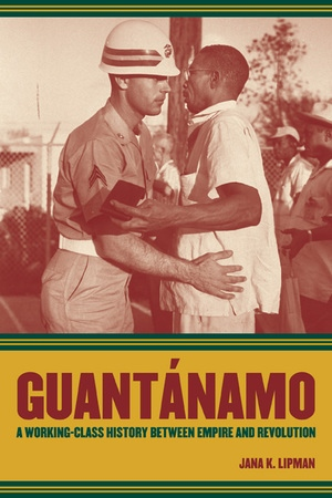 Guantánamo by Jana Lipman