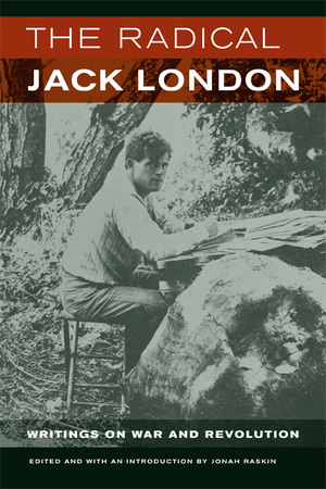 The Radical Jack London by Jack London