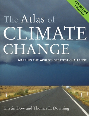The Atlas of Climate Change by Kirstin Dow, Thomas E. Downing