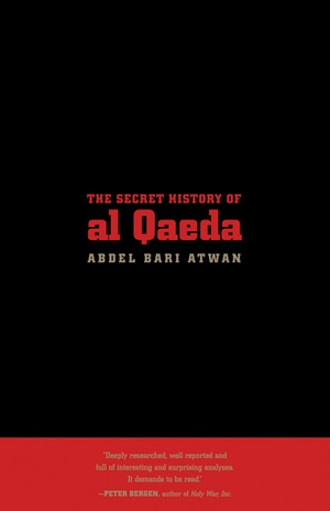 The Secret History of al Qaeda, Updated Edition by Abdel Bari Atwan