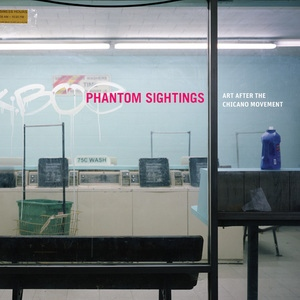 Phantom Sightings by Rita Gonzalez, Howard Fox, Chon A. Noriega
