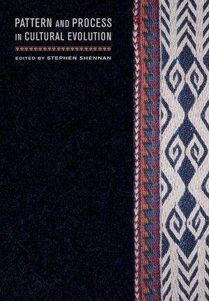 Pattern and Process in Cultural Evolution by Stephen Shennan