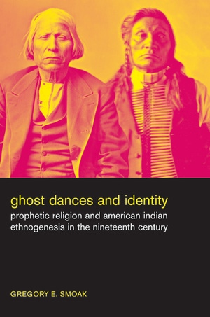 Ghost Dances and Identity by Gregory Smoak