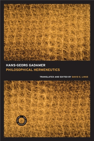 Philosophical Hermeneutics, 30th Anniversary Edition by Hans-Georg Gadamer, David E. Linge