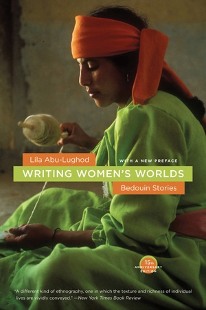 Writing Women's Worlds by Lila Abu-Lughod