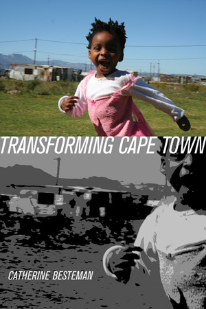 Transforming Cape Town by Catherine Besteman