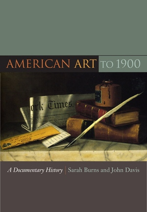 American Art to 1900 by Sarah Burns, John Davis