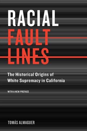 tomas almaguer racial fault lines