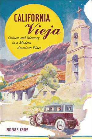 California Vieja by Phoebe S. Kropp