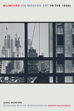 Mumford on Modern Art in the 1930s by Robert Mumford, Robert Wojtowicz