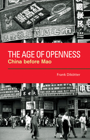The Age of Openness by Frank Dikötter