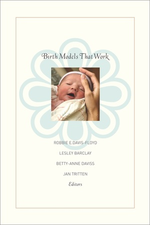 Birth Models That Work by Robbie E. Davis-Floyd, Lesley Barclay, Jan Tritten