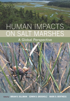 Human Impacts on Salt Marshes Edited by Brian R. Silliman, Mark D. Bertness, Edwin D. Grosholz