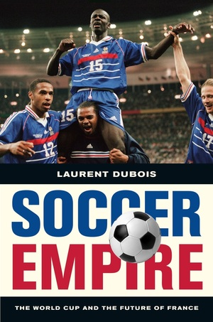 Soccer Empire by Laurent Dubois