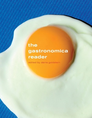 The Gastronomica Reader by Darra Goldstein