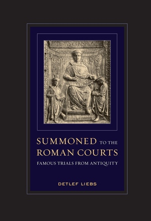 Summoned to the Roman Courts by Detlef Liebs
