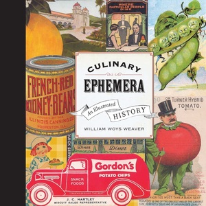 Culinary Ephemera by William Weaver