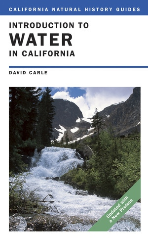 Introduction to Water in California by David Carle