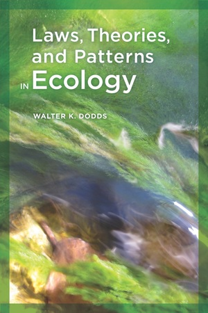Laws, Theories, and Patterns in Ecology by WALTER DODDS