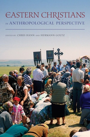 Eastern Christians in Anthropological Perspective by Chris Hann, Hermann Goltz