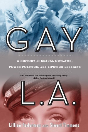 Gay L.A. by Lillian Faderman, Stuart Timmons