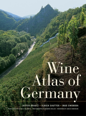 Wine Atlas of Germany by Dieter Braatz, Ulrich Sautter, Ingo Swoboda