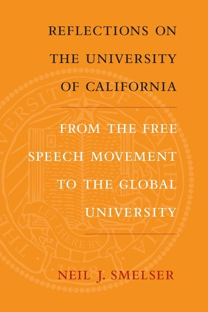 Reflections on the University of California by Neil J. Smelser